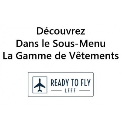 DISCOVER THE PRODUCT RANGE OF READY TO FLY CLOTHES AND ACCESSORIES